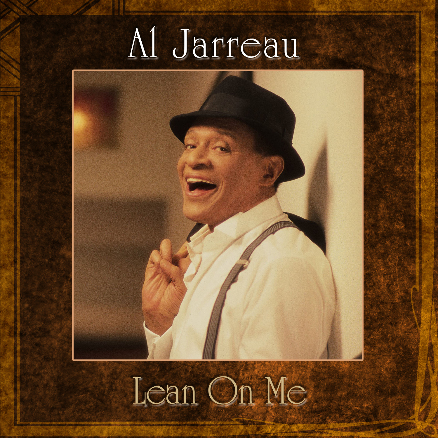 Lean On Me by Al Jarreau